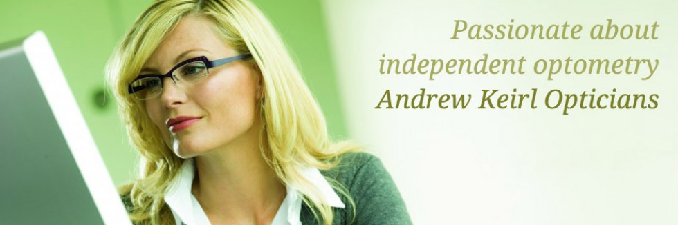 Passionate about independent optometry - Andrew Keirl Opticians